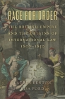 Rage for Order: The British Empire and the Origins of International Law, 1800-1850 Cover Image