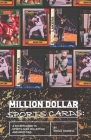 Million Dollar Sports Cards: A Golden Guide to Sports Card Collecting and Investing Cover Image
