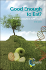 Good Enough to Eat?: Next Generation GM Crops Cover Image