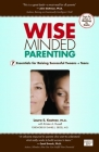 Wise Minded Parenting: 7 Essentials for Raising Successful Tweens + Teens Cover Image