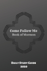 Come Follow Me Book of Mormon Daily Study Guide 2020: Black Cover Edition Cover Image