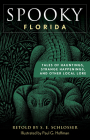 Spooky Florida: Tales of Hauntings, Strange Happenings, and Other Local Lore Cover Image