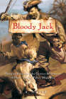 Bloody Jack: Being an Account of the Curious Adventures of Mary 'Jacky' Faber, Ship's Boy (Bloody Jack Adventures #1) Cover Image