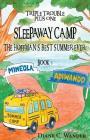 Sleepaway Camp-The Hoffman's Best Summer Ever!: Triple Trouble Plus One: Book 3 Cover Image