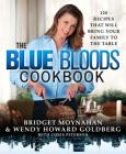 The Blue Bloods Cookbook: 120 Recipes That Will Bring Your Family to the Table Cover Image