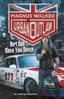 Urban Outlaw: Dirt Don't Slow You Down Cover Image