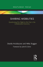 Sharing Mobilities: Questioning Our Right to the City in the Collaborative Economy Cover Image