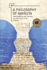 A Philosophy of Havruta: Understanding and Teaching the Art of Text Study in Pairs (Jewish Identities in Post-Modern Society) Cover Image