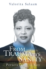 From Trauma to Sanity: Perseverance is Key Cover Image