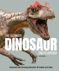 The Ultimate Dinosaur Encyclopedia: Enhanced with Stunning Interactive 3D Models and Videos Cover Image
