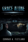 Grace Alone: Rebirth of the Human Race: Book Four Cover Image