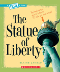 The Statue of Liberty (A True Book: American History) Cover Image