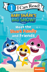 Baby Shark's Big Show!: Meet the Shark Family and Friends (I Can Read Level 1) Cover Image