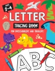 Letter Tracing Book for Preschoolers and Toddlers: Homeschool, Preschool Skills for Age 2-4 Year Olds (Big ABC Books) Trace Letters and Numbers Workbo Cover Image