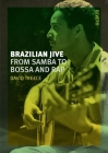 Brazilian Jive: From Samba to Bossa and Rap Cover Image