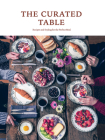 The Curated Table: Recipes and Styling for the Perfect Meal Cover Image