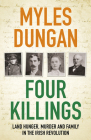 Four Killings: Land Hunger, Murder and Family in the Irish Revolution Cover Image
