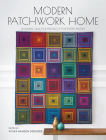 Modern Patchwork Home: Dynamic Quilts and Projects for Every Room Cover Image