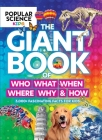 Popular Science Kids:  The Giant Book of Who, What, When, Where, Why & How: 1,001 Fascinating Facts for Kids Cover Image