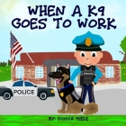 When A K9 Goes to Work Cover Image