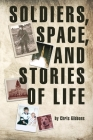 Soldiers, Space, and Stories of Life Cover Image