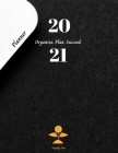 2021 Planner Organize. Plan. Succeed.: Perfect Organizer Notebook, Daily Weekly Monthly Planner, Year at A Glance, Income & Outgoings, Top Priorities, Cover Image