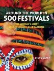 Around the World in 500 Festivals: The Essential Guide to Customs & Culture Cover Image
