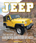 Jeep: The History of America's Greatest Vehicle Cover Image
