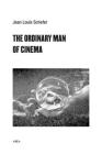 The Ordinary Man of Cinema (Semiotext(e) / Foreign Agents) Cover Image