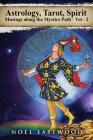 Astrology, Tarot, Spirit: Musings Along the Mystics Path Volume 2 Cover Image