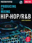Producing and Mixing Hip-Hop/R&B [With DVD] Cover Image