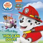 Get Ready Books #1: You Can Do It! (PAW Patrol) (Pictureback(R)) Cover Image