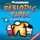 Basher Science: The Periodic Table: Elements with Style! Cover Image