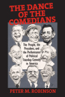 The Dance of the Comedians: The People, the President, and the Performance of Political Standup Comedy in America Cover Image