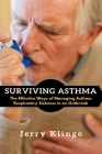 Surviving Asthma: The Effective Ways of Managing Asthma Respiratory Sickness in an Outbreak Cover Image