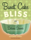 Bundt Cake Bliss: Delicious Desserts from Midwest Kitchens Cover Image