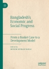 Bangladesh's Economic and Social Progress: From a Basket Case to a Development Model Cover Image