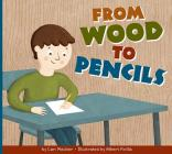 From Wood to Pencils (Who Made My Stuff?) Cover Image