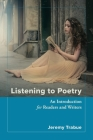 Listening to Poetry: An Introduction for Readers and Writers Cover Image