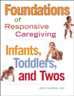 Foundations of Responsive Caregiving: Infants, Toddlers, and Twos Cover Image