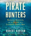 Pirate Hunters: Treasure, Obsession, and the Search for a Legendary Pirate Ship Cover Image