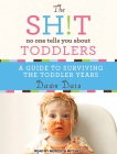 The Sh!t No One Tells You about Toddlers Cover Image