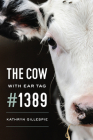 The Cow with Ear Tag #1389 Cover Image