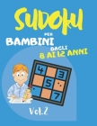 Sudoku per bambini dagli 8 ai 12 anni: Sudoku Big Book per gli appassionati di Sudoku - Per bambini 8-12 anni e adulti - 300 griglie 9x9 - Stampa gran Cover Image
