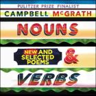 Nouns & Verbs: New and Selected Poems Cover Image
