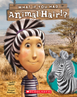 What If You Had Animal Hair? (What If You Had... ?) Cover Image