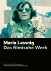 Maria Lassnig: Das Filmische Werk [German-Language Edition] (Filmmuseumsynemapublications) Cover Image