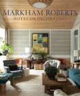 Markham Roberts: Notes on Decorating Cover Image
