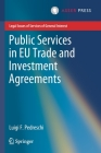 Public Services in Eu Trade and Investment Agreements (Legal Issues of Services of General Interest) Cover Image