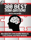 300 Best Trivia Questions with Answers for Adults and Seniors: Sequence and Reasoning Games Logic Improves General Knowledge Cover Image